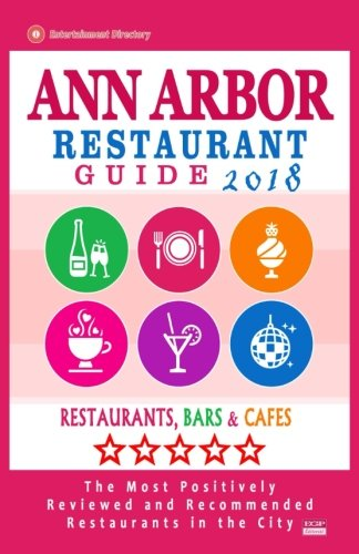 Ann Arbor Restaurant Guide 2018: Best Rated Restaurants in Ann Arbor, Michigan - Restaurants, Bars and Cafes recommended for Visitors, 2018