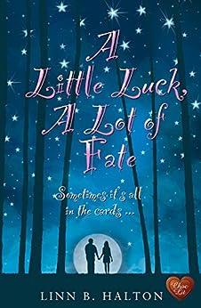 A Little Luck, A Lot of Fate  (When Destiny Calls Book 2) by [Halton, Linn B]