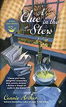A Clue in the Stew (A Soup Lover's Mystery) by [Archer, Connie]