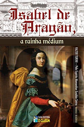 - Isabel de Aragão, a rainha médium (Portuguese Edition)