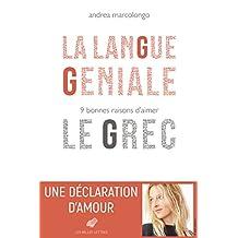 La Langue géniale: 9 bonnes raisons d'aimer le grec (French Edition)