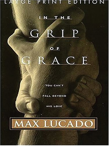 Download In the Grip of Grace: You Can't Fall Beyond His Love (Walker Large Print Books) ebook