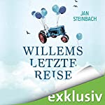 Willems letzte Reise | Jan Steinbach