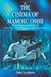 Cinema of Mamoru Oshii: Fantasy, Technology and Politics