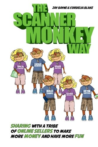 The Scanner Monkey Way: Sharing With a Tribe of Online Sellers to Make More Money and Have More Fun!