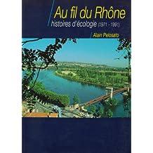 Au fil du Rhône, histoires d'écologie (French Edition)