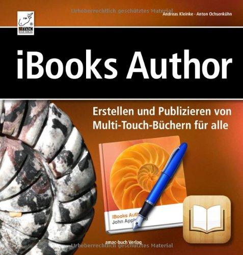 [PDF] iBooks Author Erstellen und Publizieren von Multi-Touch-Büchern für alle Free Download | Publisher : amac-buch Verlag | Category : Computers & Internet | ISBN 10 : 3940285870 | ISBN 13 : 9783940285874