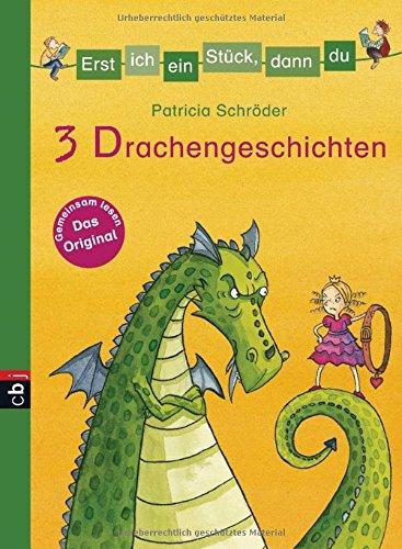 Erst ich ein Stück, dann du! 3 Drachengeschichten (Erst ich ein Stück. Themenbände, Band 4)