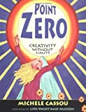 img - for Point Zero: Creativity Without Limits book / textbook / text book