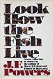 Look How the Fish Live, J. F. Powers, 0394496086