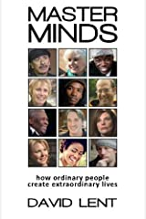 Master Minds: How ordinary people create extraordinary lives Paperback