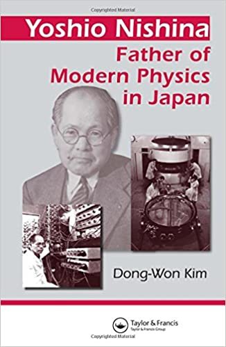 Yoshio Nishina: Father of Modern Physics in Japan