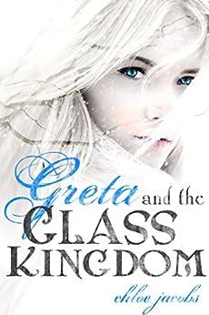 Greta and the Glass Kingdom (Mylena Chronicles) by [Jacobs, Chloe]