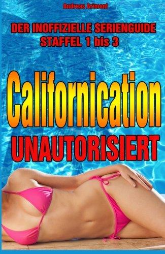 Californication unautorisiert - Staffel 1-3. Der inoffizielle Serienguide