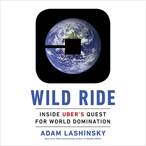 Wild Ride: Inside Uber's Quest for World Domination cover