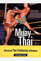 Muay Thai: Advanced Thai Kickboxing Techniques Paperback