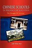 Chinese Schools in Peninsular Malaysia, Ting Hui Lee, 9814279218