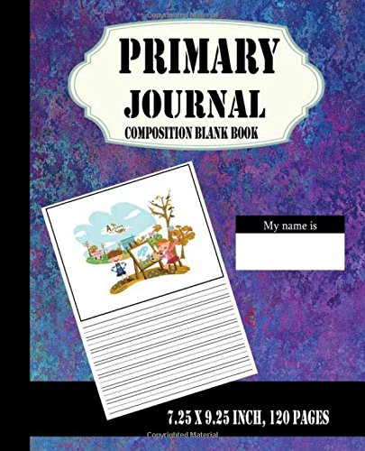 Read Online Primary Journal Composition Blank Book : 7.25 x 9.25 inch, 120 pages For School: Creative Draw Write Handwriting Journal, Unruled Top, and Ruled Bottom Half (Kid Story Board Diary) (Volume 1) pdf epub