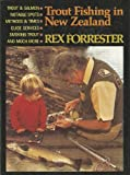 Trout Fishing in New Zealand, Rex Forrester, 0914842420