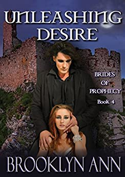 Unleashing Desire  |  Paranormal Romance: Vampires (Brides of Prophecy Book 4) by [Ann, Brooklyn]