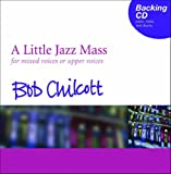 A Little Jazz Mass Backing CD: For Mixed Voices or Upper Voices