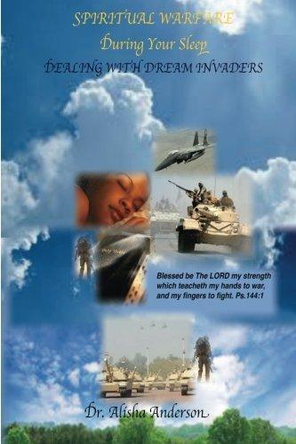 Spiritual Warfare During Your Sleep: Dealing With Dream Invaders vol. 1 (Dream Warfare)