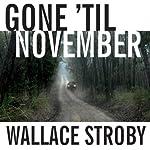 Gone 'til November: A Novel | Wallace Stroby