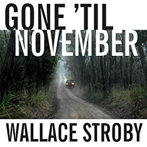 Gone 'til November Audiobook