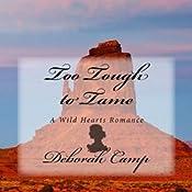Too Tough to Tame: A Wild Hearts Romance, Book 1 | Deborah Camp