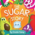 The Sugar Story: Why Too Much Sugar Is Bad For You