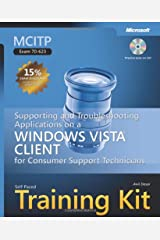 MCITP Self-Paced Training Kit (Exam 70-623): Supporting and Troubleshooting Applications on a Windows Vista® Client for Consumer Support Technicians Paperback