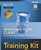 MCITP Self-Paced Training Kit (Exam 70-623): Supporting and Troubleshooting Applications on a Windows Vista Client for Consumer Support Technicians (PRO-Certification)