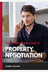 The Property Insider's Guide to Property Negotiation Kindle Edition