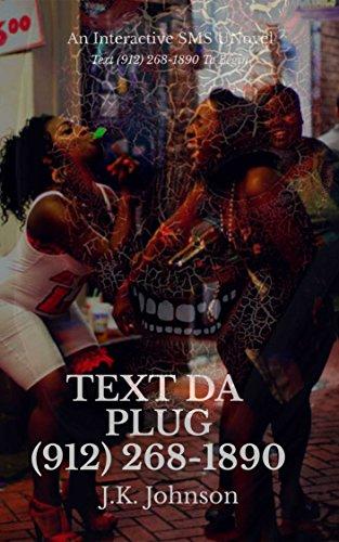 Text Da Plug: Text (912) 268-1890 To Begin: An Interactive SMS UNovel