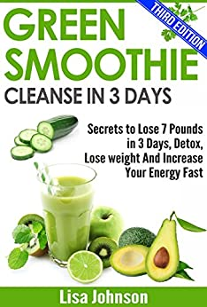 Green smoothie cleanse in 3 days secrets to lose 7 pounds
