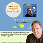 My Powerthoughts Wake UP Call (TM) Daily Inspirations - Volume 2: Power UP Your Thinking in Just 5-Minutes a Day! | John St. Augustine