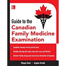 Guide to the Canadian Family Medicine Examination by Dash, Megan, Arnold, Angela 1st (first) edition [Paperback(2013)]
