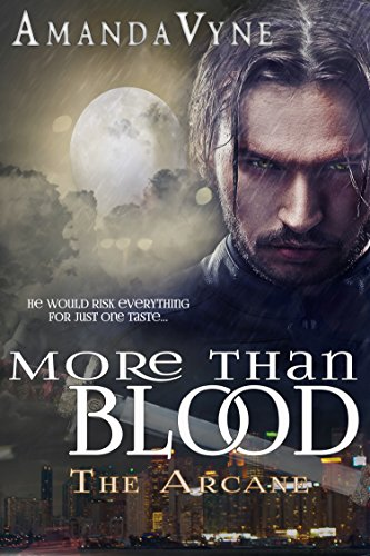 More Than Blood (The Arcane Book 1) by [Vyne, Amanda]