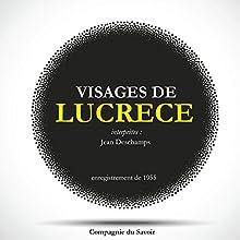 Visages de Lucrèce Performance Auteur(s) :  Lucrèce Narrateur(s) : Jean Deschamps