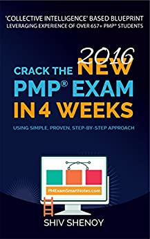 Crack the New (2016) PMP® Exam in 4 Weeks: Using Simple, Proven, Step-by-Step Approach (Ace Your PMP® Exam) by [Shenoy, Shiv]