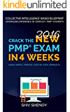 Crack the New (2016) PMP® Exam in 4 Weeks: Using Simple, Proven, Step-by-Step Approach (Ace Your PMP® Exam)