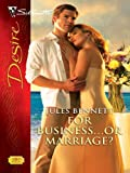 For Business...Or Marriage? (Harlequin Desire Book 2010)
