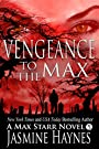 Vengeance to the Max ( Max Starr Series, Book 5, a paranormal romance mystery)