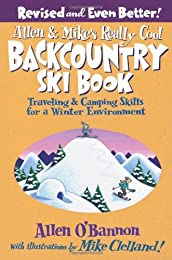 Allen & Mike's Really Cool Backcountry Ski Book (Falcon Guides Backcountry Skiing)