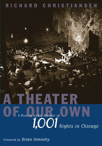 Own History (A Theater of Our Own: A History and a Memoir of 1,001 Nights in Chicago)