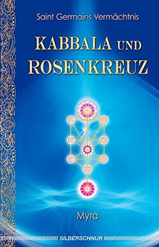 Kabbala und Rosenkreuz Taschenbuch – 15. August 2011 Myra Silberschnur Verlag 3898453340 Grenzwissenschaften