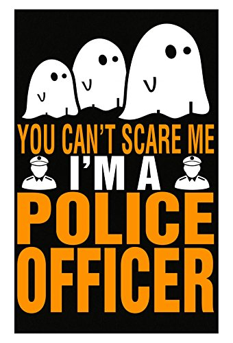 You Cant Scare Me I Am A Police Officer Halloween - Poster