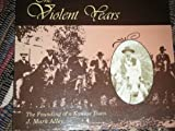 img - for The Violent Years: The Founding of a Kansas Town by Mark J. Alley (1996-10-03) book / textbook / text book
