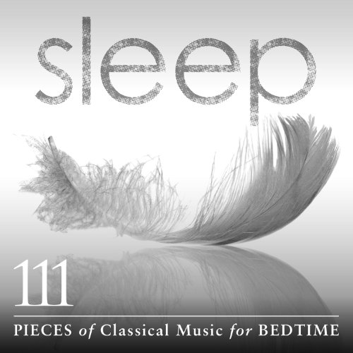 Sleep: 111 Pieces Of Classical...