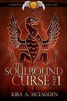 The Soulbound Curse - Part 1 (Amüli Chronicles: Soulbound) by [McFadden, Kira A.]